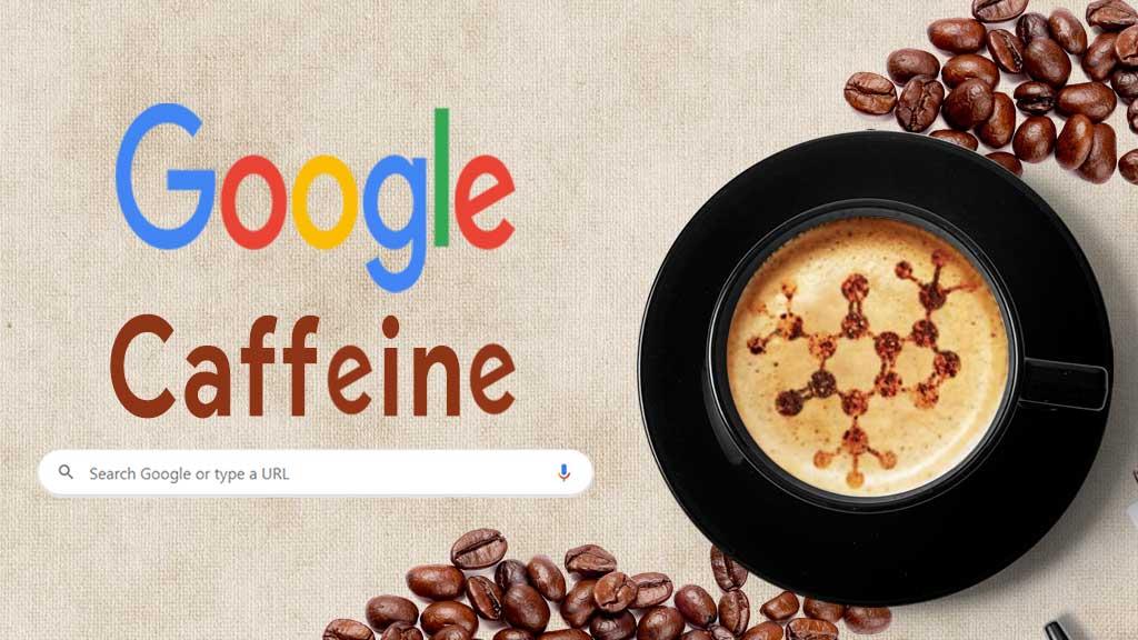 آیا گوگل کافئین Google Caffeine)) یک الگوریتم است یا خیر؟!